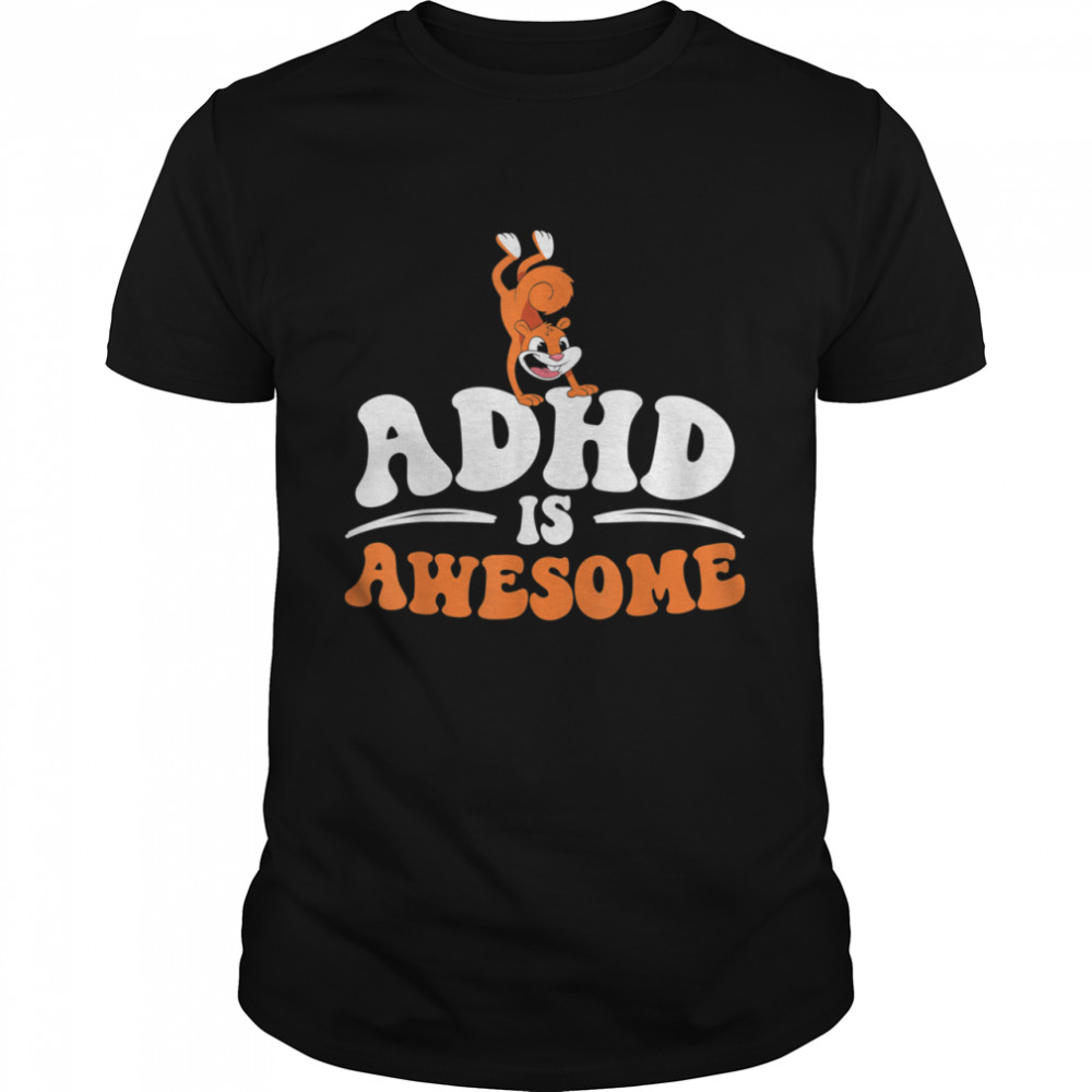 ADHD Is Awesome Attention Deficit Hyperactivity Disorder shirt Classic Men's T-shirt