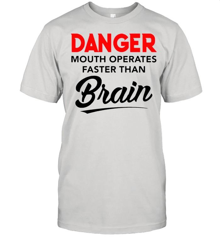 Danger mouth operates faster than brain shirt Classic Men's T-shirt
