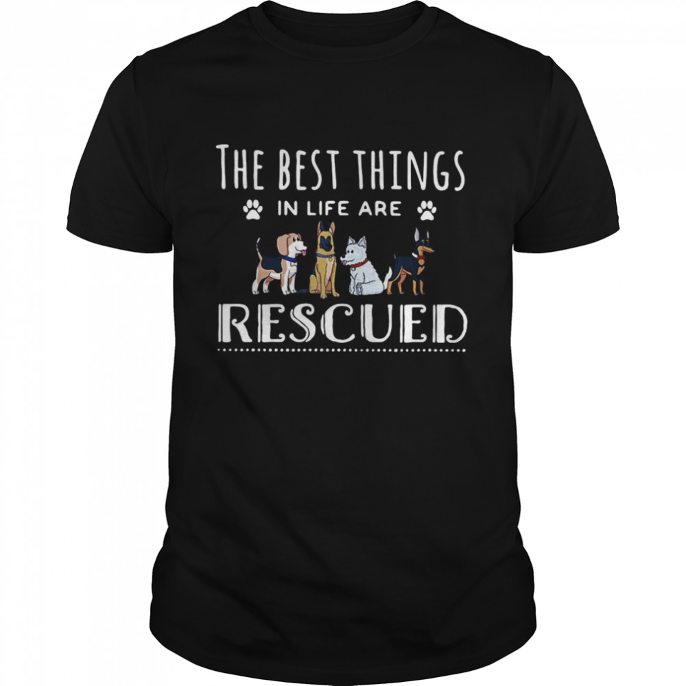 Dogs The Best Things In Life Are Rescued T-shirt Classic Men's T-shirt