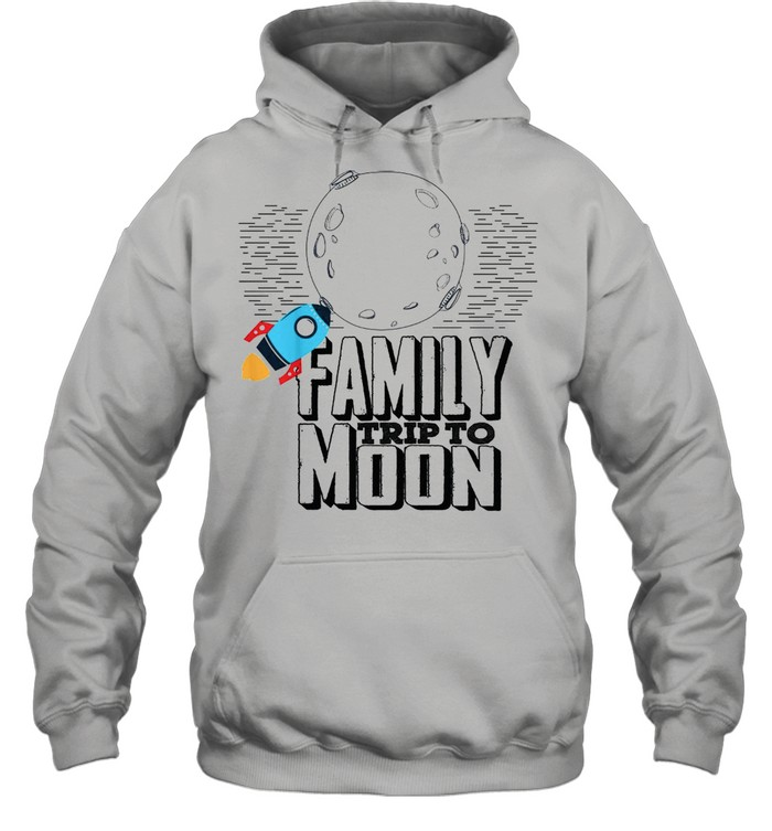 Family trip to moon shirt Unisex Hoodie
