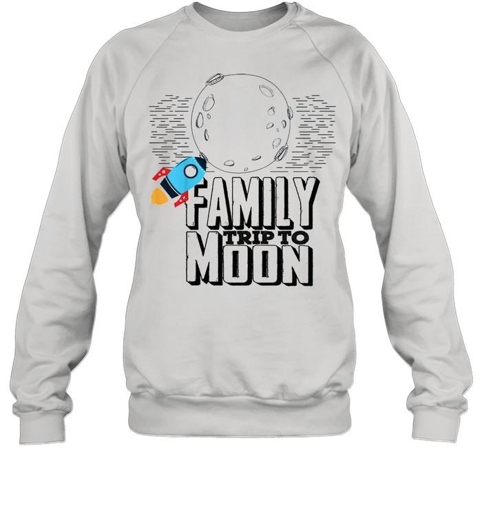 Family trip to moon shirt Unisex Sweatshirt