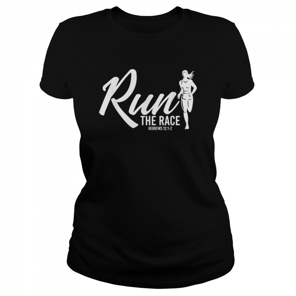 Hebrews 1212 Run the Race shirt Classic Women's T-shirt