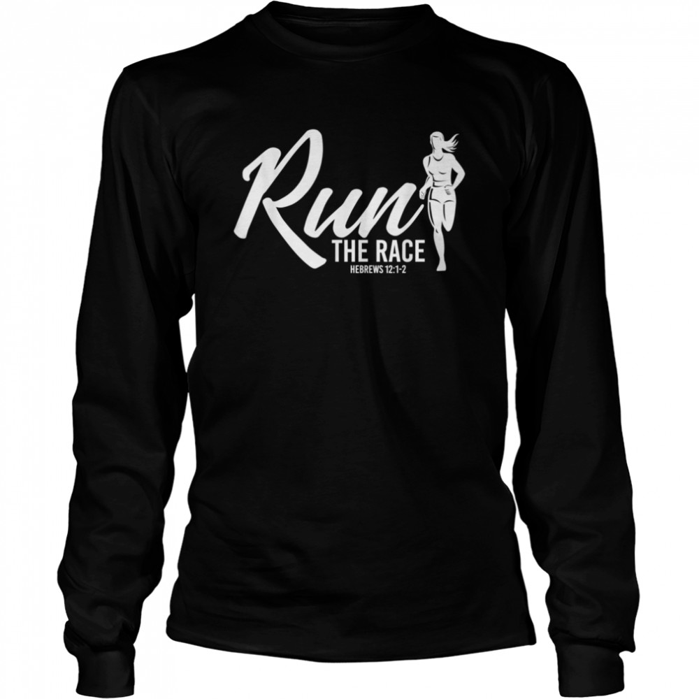 Hebrews 1212 Run the Race shirt Long Sleeved T-shirt