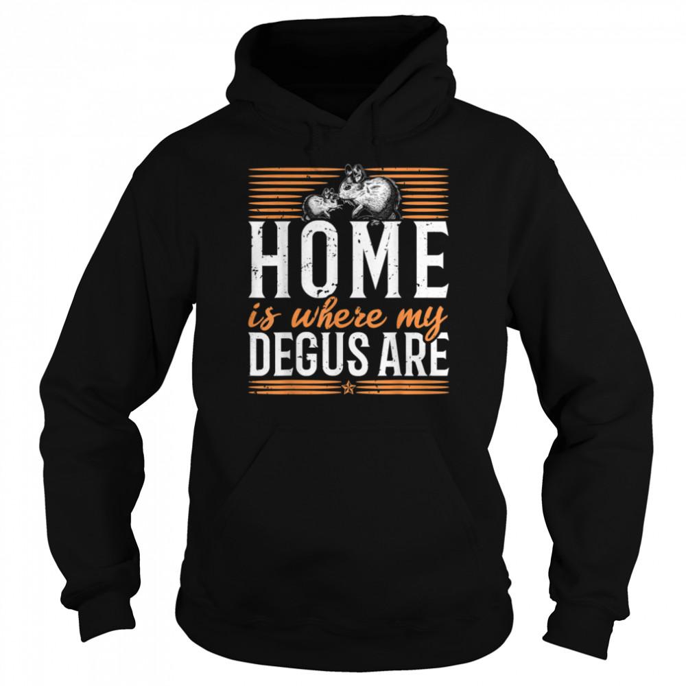 Home is where my Degus are Degu Chilean rodent shirt Unisex Hoodie