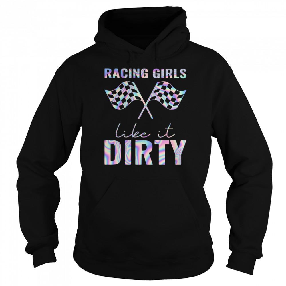 Racing Girls Like It Dirty  Unisex Hoodie
