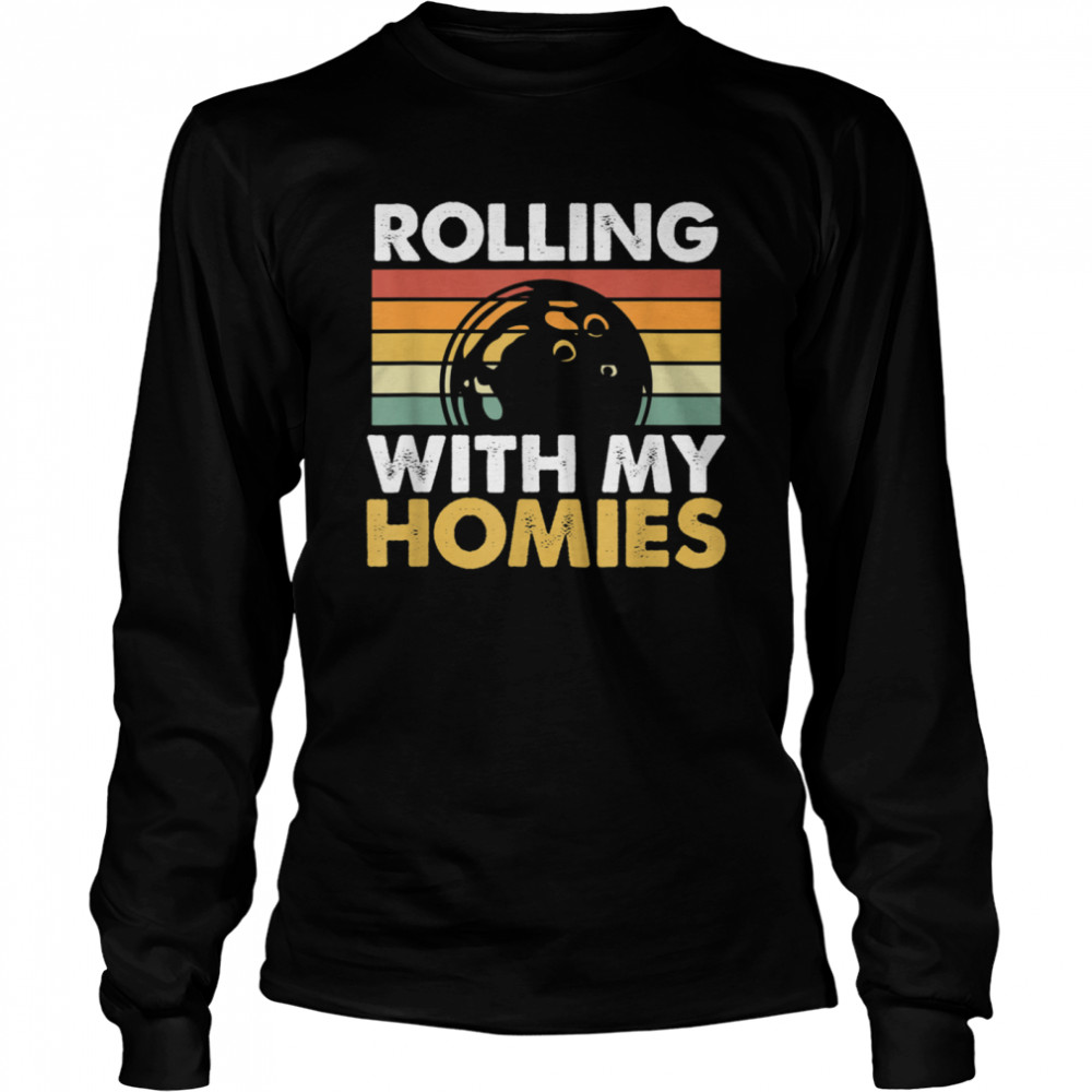 Rolling With My Homies Bowling shirt Long Sleeved T-shirt