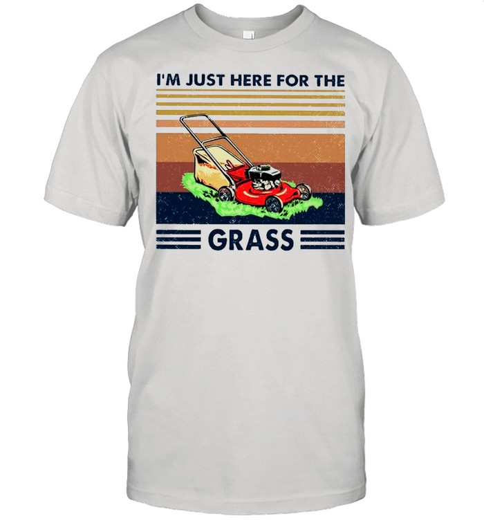 The Lawn Mower I Just Here For The Grass Vintage shirt Classic Men's T-shirt