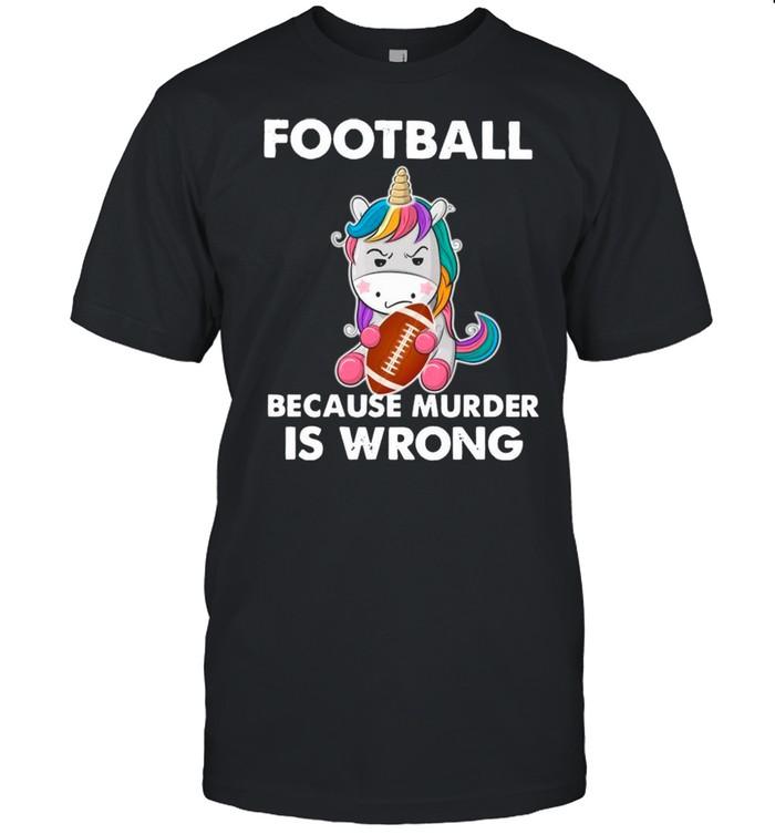 Unicorn Football Because Murder Is Wrong shirt Classic Men's T-shirt