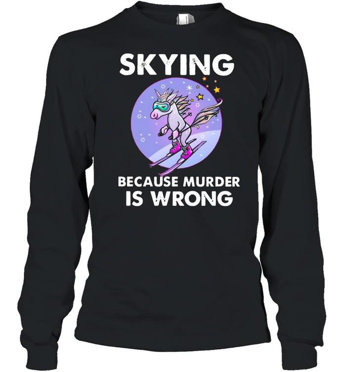 Unicorn Skying Because Murder Is Wrong shirt Long Sleeved T-shirt