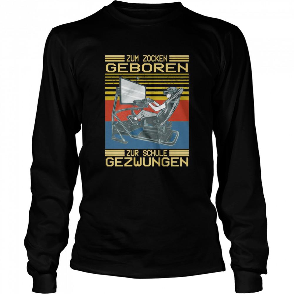 Zum Zocken Geboren Zur Schule Gezwungen Vintage Retro T-shirt Long Sleeved T-shirt