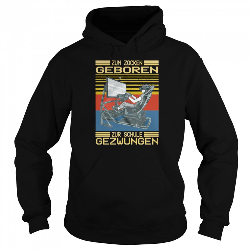 Zum Zocken Geboren Zur Schule Gezwungen Vintage Retro T-shirt Unisex Hoodie