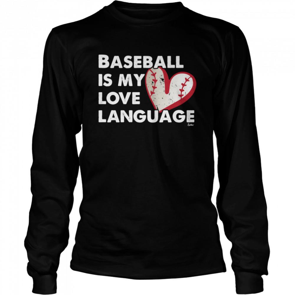 Baseball Love Language shirt Long Sleeved T-shirt