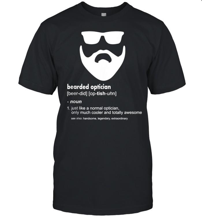 Bearded Optician Beard Joke Optician shirt Classic Men's T-shirt