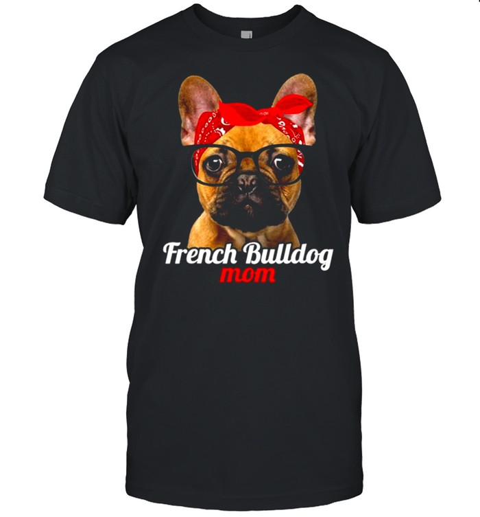 French Bulldog Mom French Bulldog Dog Lovers Mothers Day  Classic Men's T-shirt