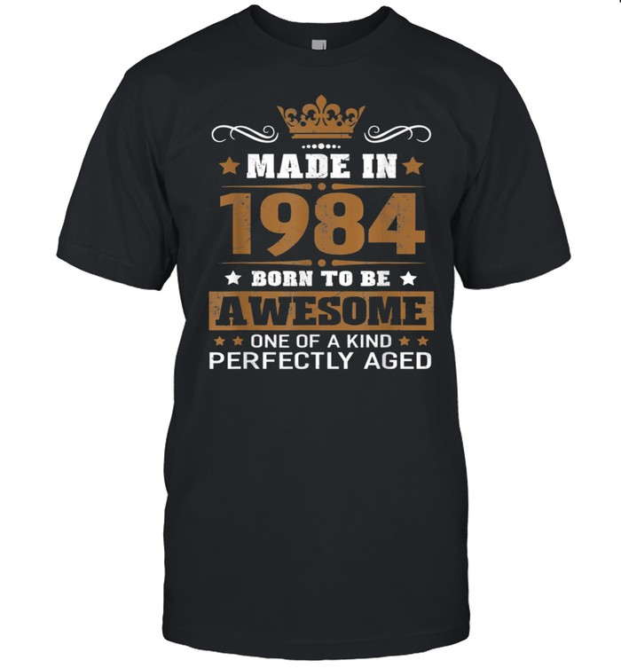 Made in 1984 Born To Be Awesome Birthday shirt Classic Men's T-shirt