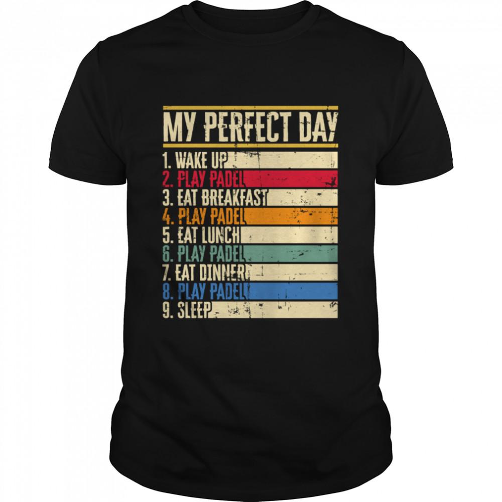 My Perfect Day PAdel Tennis Racket Sport Tournament Game Top shirt Classic Men's T-shirt