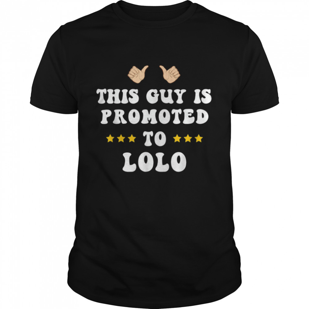 This Guy Is Promoted To Lolo Filipino Grandpa  Classic Men's T-shirt
