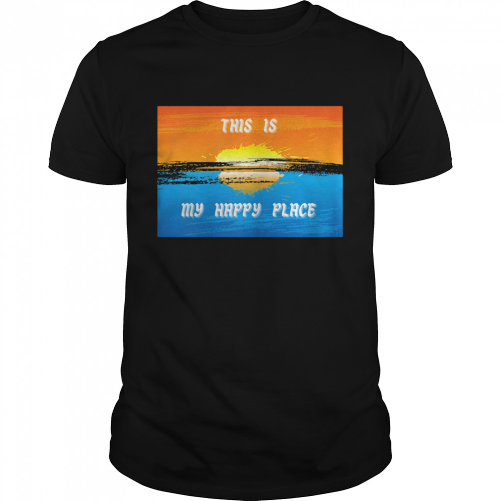This Is My Happy Place Novelty shirt Classic Men's T-shirt