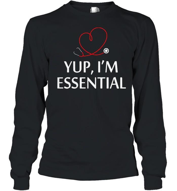 Yup Im essential shirt Long Sleeved T-shirt