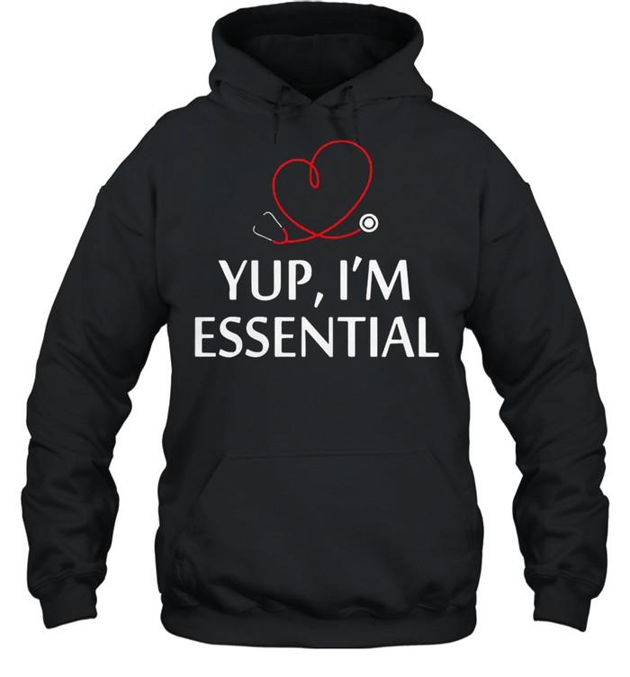 Yup Im essential shirt Unisex Hoodie