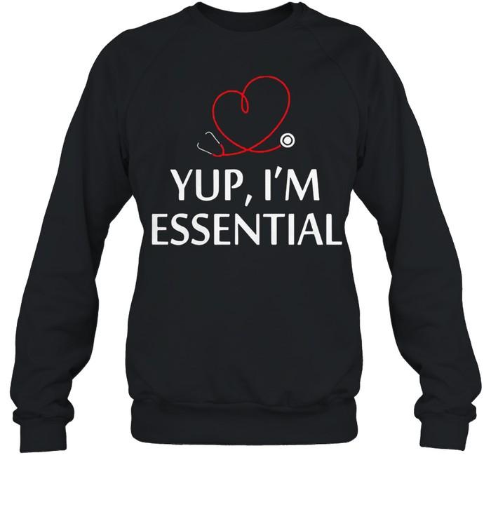 Yup Im essential shirt Unisex Sweatshirt