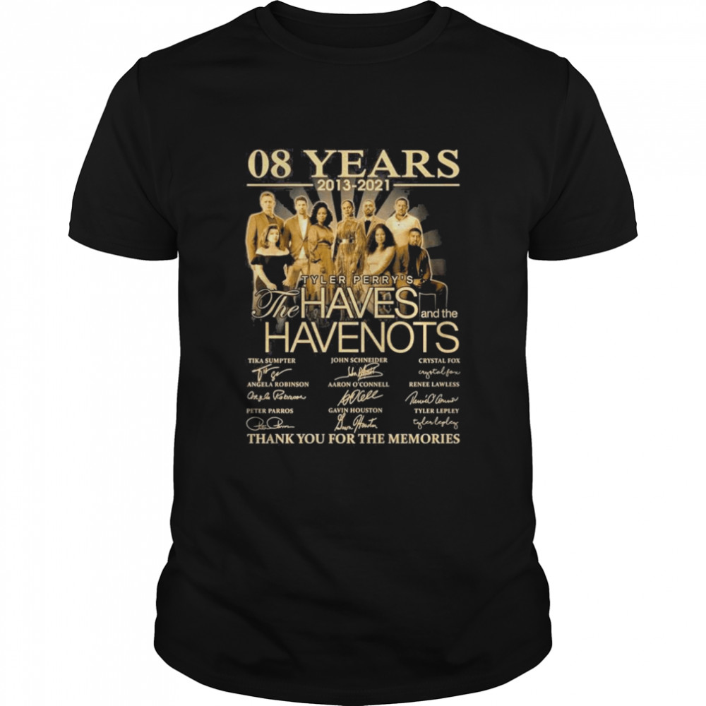 08 Years 2013 2021 Tyler Perry's The Haves And The Have Nots Signatures Thank You For The Memories shirt Classic Men's T-shirt
