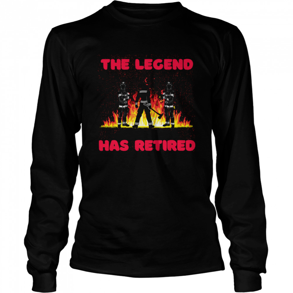 A Firefighting Legend Has Retired Firefighter Retirement shirt Long Sleeved T-shirt