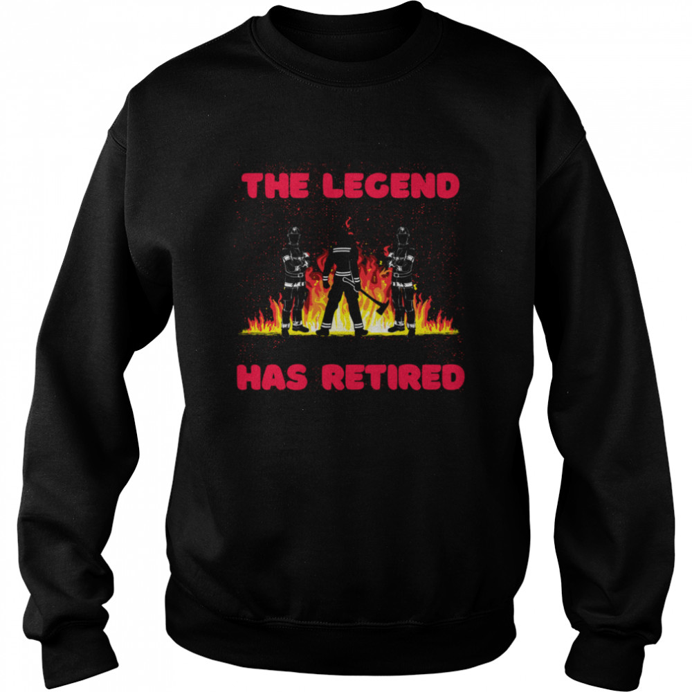 A Firefighting Legend Has Retired Firefighter Retirement shirt Unisex Sweatshirt