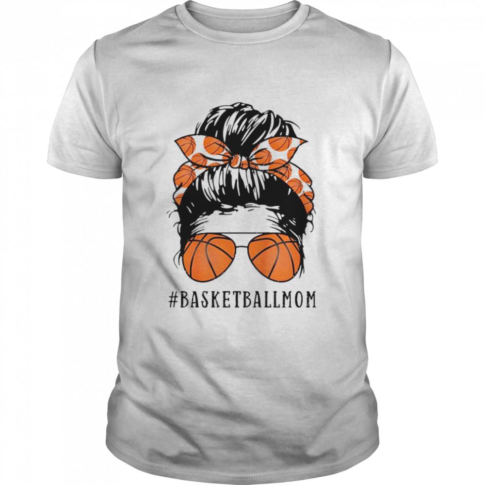 Basketball Mom Messy Bun Proud Mama Basketball Sunshades shirt Classic Men's T-shirt