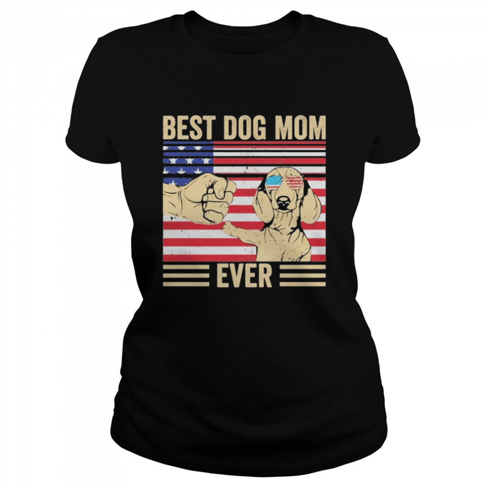 Best Dog Mom Ever America Flag  Classic Women's T-shirt