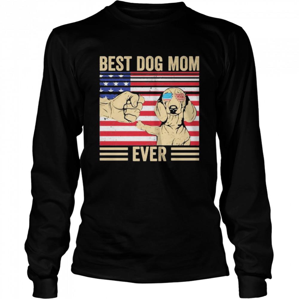 Best Dog Mom Ever America Flag  Long Sleeved T-shirt