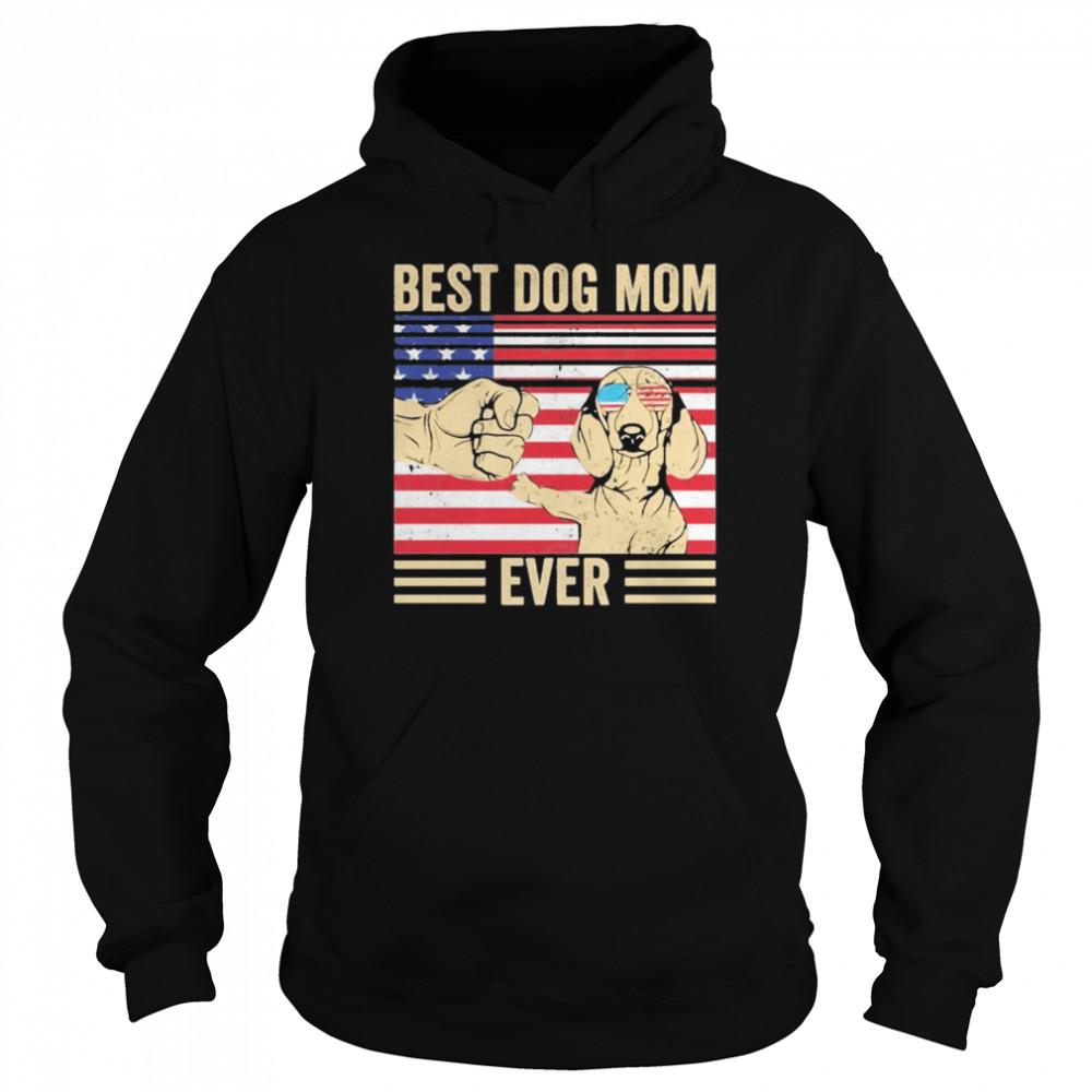 Best Dog Mom Ever America Flag  Unisex Hoodie