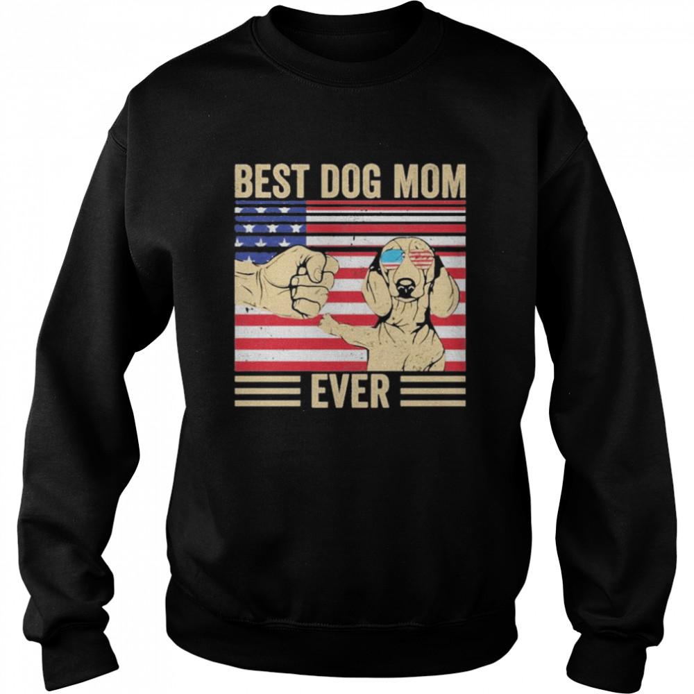 Best Dog Mom Ever America Flag  Unisex Sweatshirt