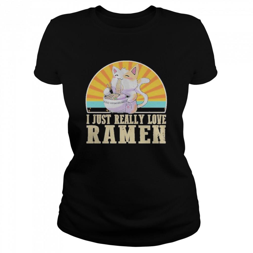 Cat I Just Really Love Ramen  Classic Women's T-shirt