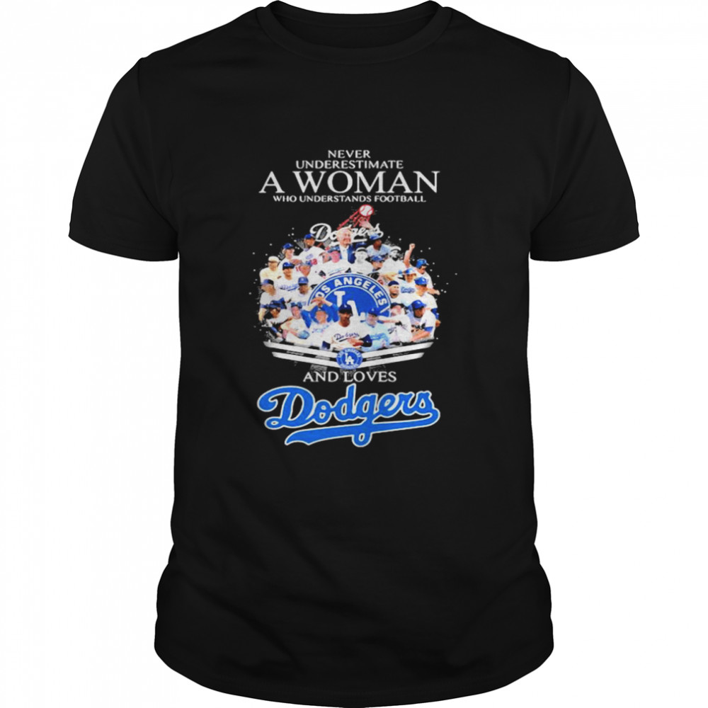 Never Underestimate A Woman Who Understands Football And Loves Dodgers  Classic Men's T-shirt