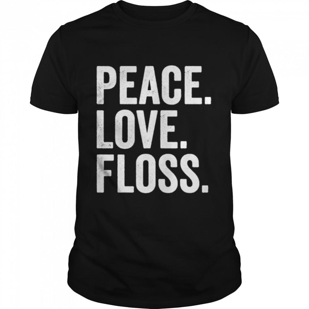 Peace Love Floss Dental Hygienist Week  Classic Men's T-shirt