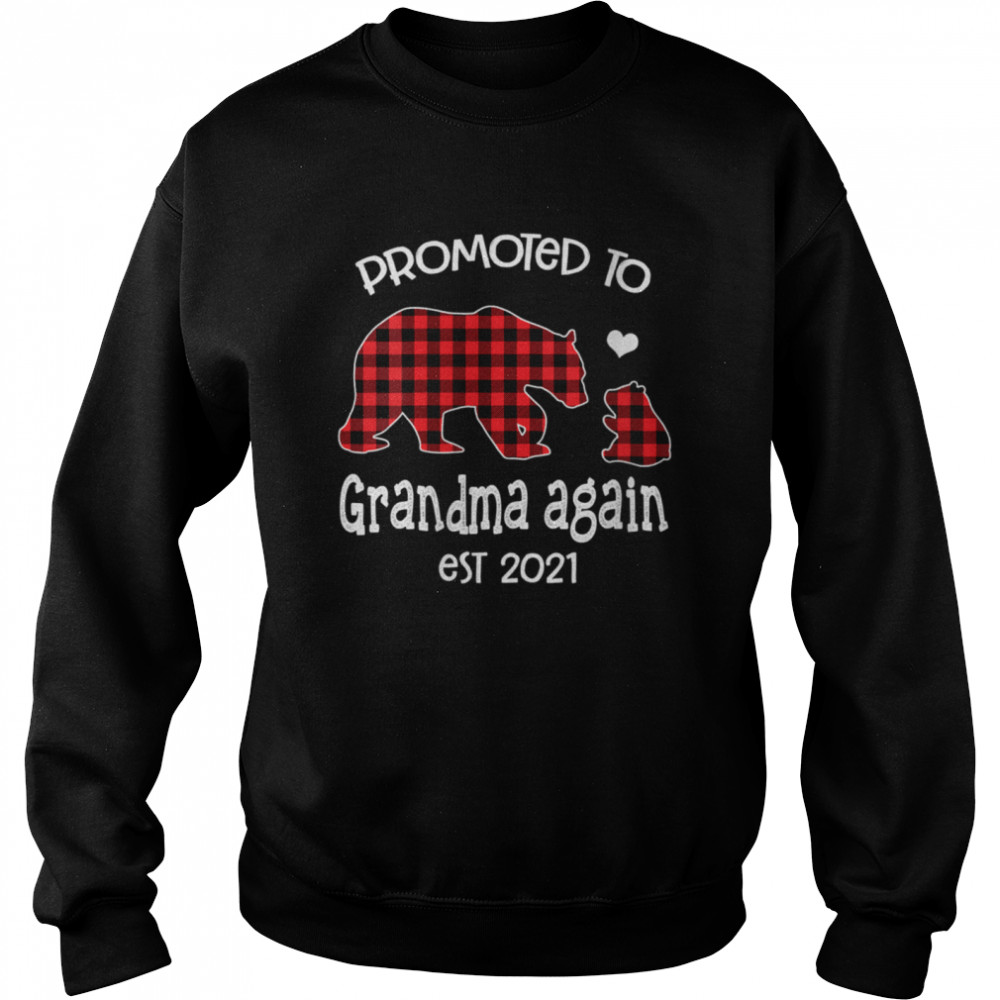 Promoted To Grandma Bear again Red Plaid est 2021 shirt Unisex Sweatshirt