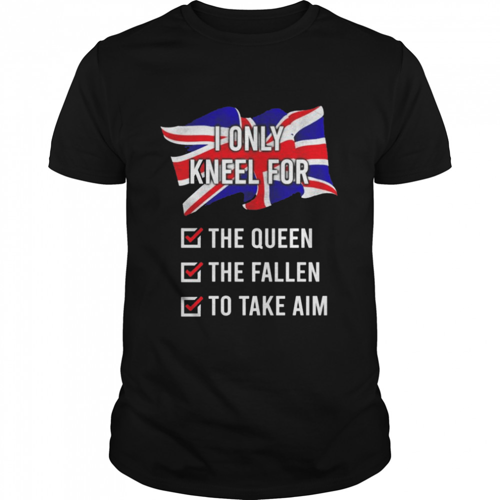 United Kingdom I only kneel for the queen the fallen shirt Classic Men's T-shirt