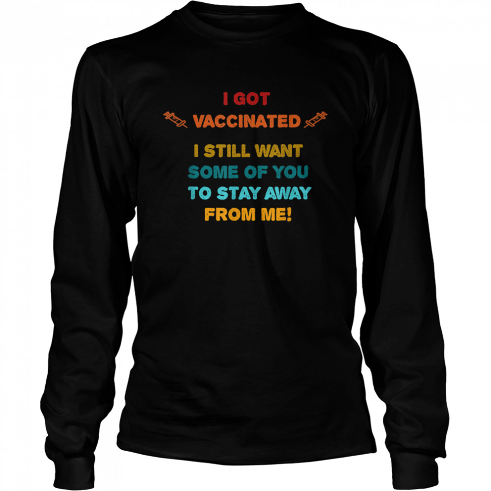 Vaccinated Vaccine Humorous Social Distancing Novelty  Long Sleeved T-shirt