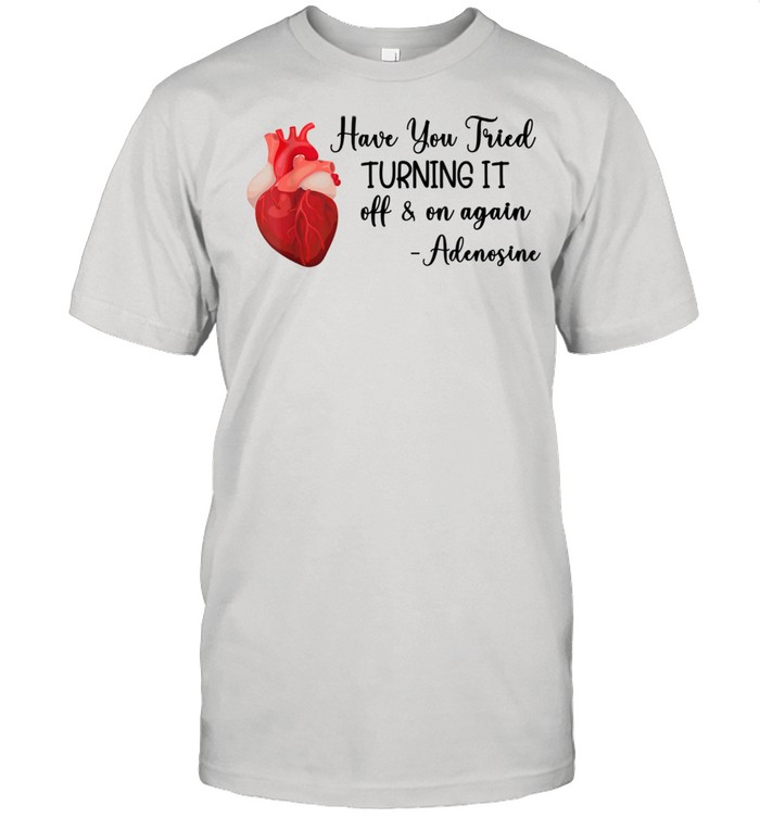 Have you tried turning it off and on again adenosine  Classic Men's T-shirt