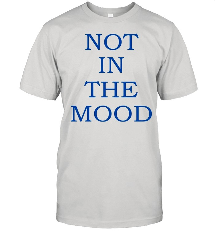 Not in the mood shirt Classic Men's T-shirt