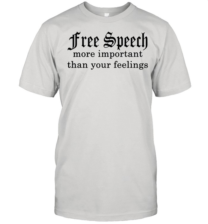 Speech More Important Than Your Feelings  Classic Men's T-shirt
