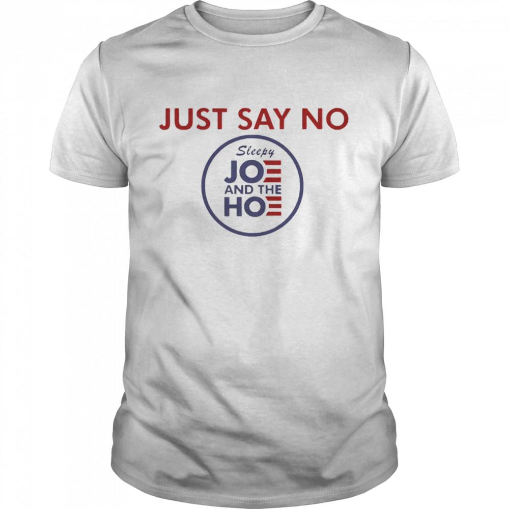 Just say no sleepy joe and hoe shirt Classic Men's T-shirt