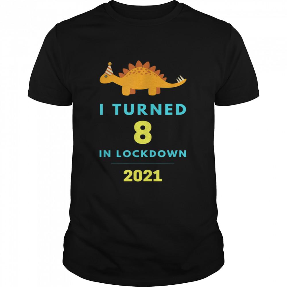I Turned 8 in Lockdown Birthday Dinosaur shirt Classic Men's T-shirt