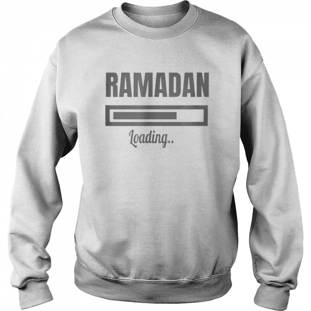 RAMADAN and ramadan loading shirt Unisex Sweatshirt
