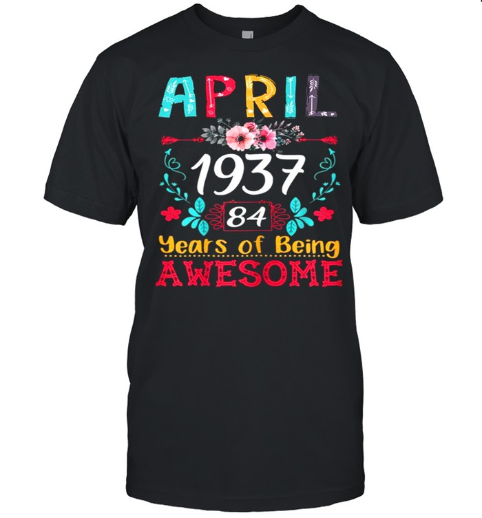 April Girl 1937 84th Birthday Gift 84 Years Old  Classic Men's T-shirt