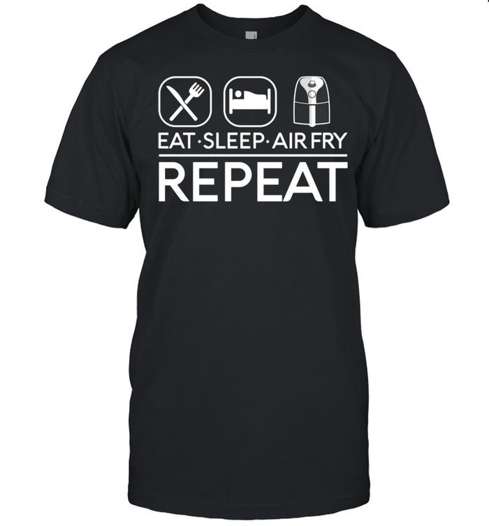 Eat Sleep Air Fry Repeat Fryer Cook Food Foodie  Classic Men's T-shirt