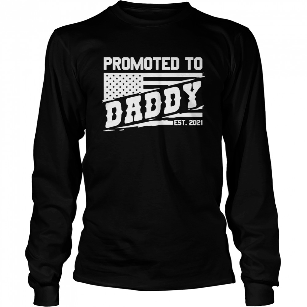 Promoted to daddy est 2021 shirt Long Sleeved T-shirt
