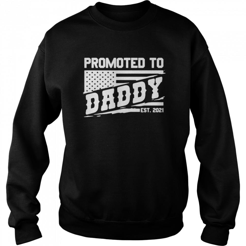 Promoted to daddy est 2021 shirt Unisex Sweatshirt