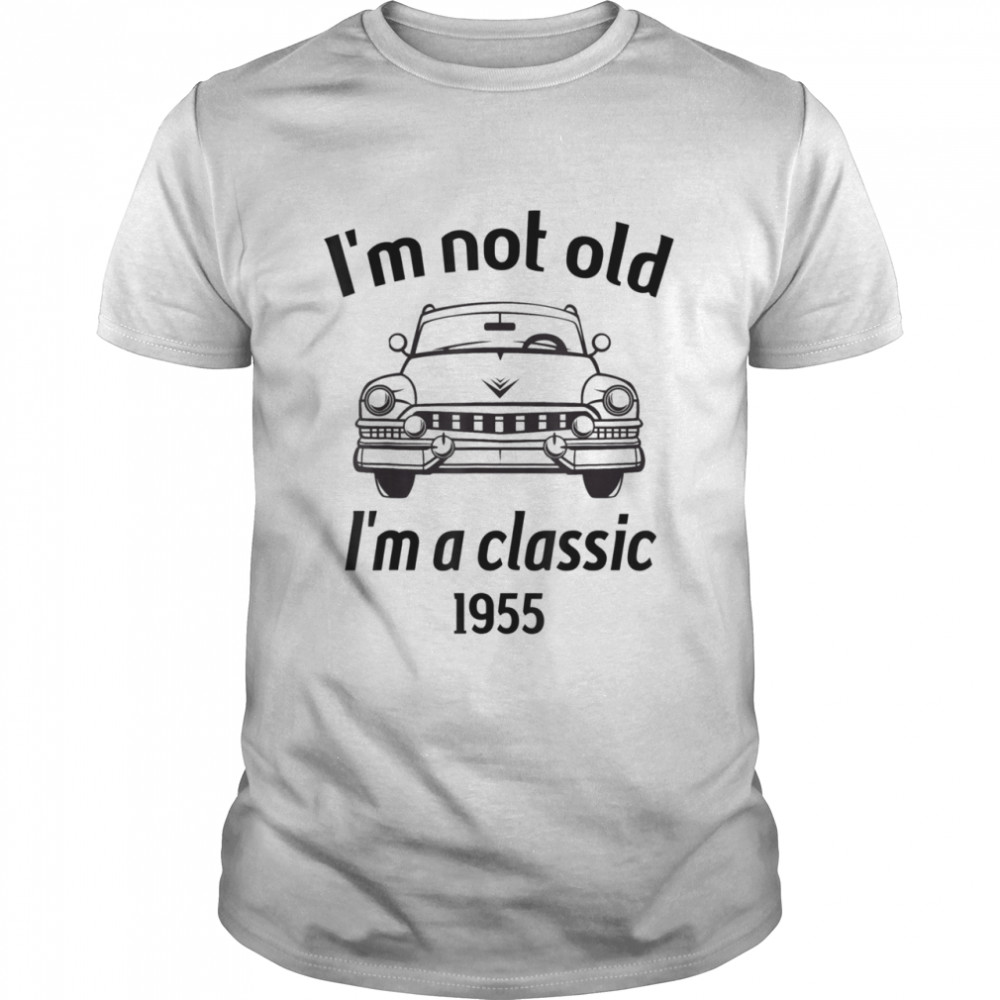 1955 Vintage 66 Years Old I'm Not Old I'm A Classic Car  Classic Men's T-shirt